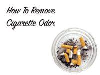 How to Remove Cigarette Odor